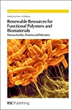 img - for Renewable Resources for Functional Polymers and Biomaterials: Polysaccharides, Proteins and Polyesters (RSC Polymer Chemistry Series) book / textbook / text book