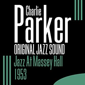 Jazz At Massey Hall (live) - 1953 - [Original Jazz Sound]