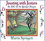 img - for Jousting With Jesters: An ABC for the Younger Dragon book / textbook / text book