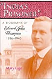 img - for India's Prisoner: A Biography of Edward John Thompson, 1886-1946 book / textbook / text book