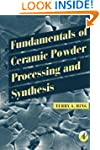 Fundamentals of Ceramic Powder Proces...
