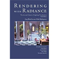 Rendering With Radiance: The Art And Science Of Lighting Visualization