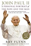 John Paul II: A Personal Portrait of the Pope and the Man (0312283288) by Flynn, Raymond