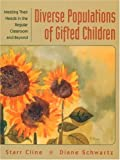 img - for Diverse Populations of Gifted Children: Meeting Their Needs in the Regular Classroom and Beyond by Starr Cline (1999-02-05) book / textbook / text book
