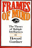 img - for Frames of Mind: The Theory of Multiple Intelligences book / textbook / text book
