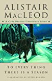 To Every Thing There Is a Season: A Cape Breton Christmas Story (077105565X) by MacLeod, Alistair
