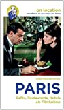 Orte des Kinos - Paris: Caf�s, Restaurants, Hotels als Filmkulisse