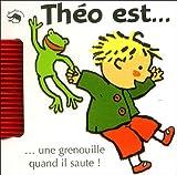 echange, troc Emanuela Bussolati - Théo est... une grenouille quand il saute !