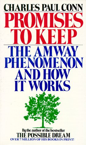 Promises to keep: the amway phenomenon and how it works -100, CHARLES PAUL CONN