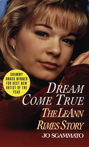 Dream Come True: The LeAnn Rimes Story, Sgammato,Jo/Sgammato,Joe