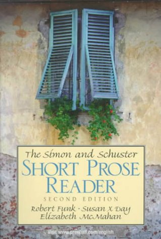 Simon and Schuster Short Prose Reader, ROBERT FUNK, SUSAN DAY, ELIZABETH MCMAHAN