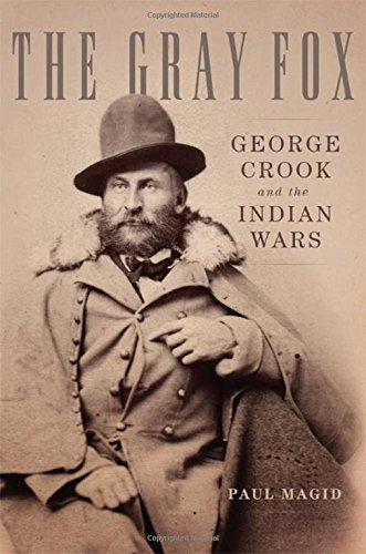the-gray-fox-george-crook-and-the-indian-wars