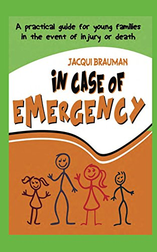Jacqui Brauman - In Case of Emergency: A practical guide for young families in the event of injury or death