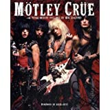 Motley Crue: A Visual History: 1983 - 1990by Neil Zlozower