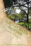 Found with Murder (A Rilynne Evans Mystery Book 6)