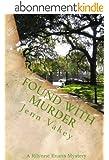 Found with Murder (A Rilynne Evans Mystery Book 6) (English Edition)