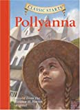 Pollyanna (Classic Starts Series)