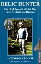 Relic Hunter: The Field Account of Civil War…