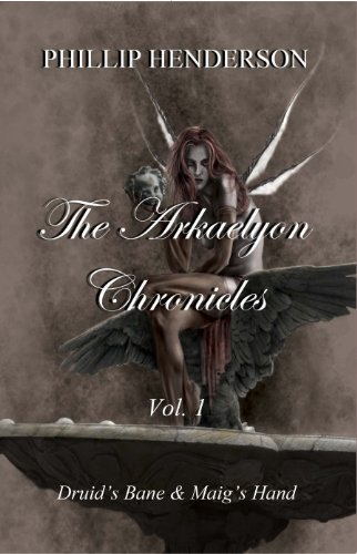 Kindle Nation Daily Fantasy Readers Alert! Phillip Henderson, This Week's Sponsor for a Brand New Kindle Fire Giveaway Sweepstakes and Author of The Arkaelyon Chronicles Vol 1; (Book 1 & 2); Druid's Bane & Maig's Hand