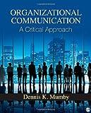 Organizational Communication: A Critical Approach