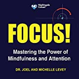img - for Focus!: Mastering the Power of Mindfulness and Attention book / textbook / text book