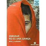 Emigrar no es una ganga (Dossiers Entender El Mundo)