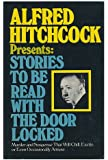 Alfred Hitchcock Presents: Stories to Be Read with the Door Locked