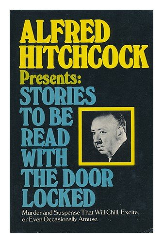 Alfred Hitchcock Presents: Stories to Be Read with the Door Locked (Locked Doors compare prices)
