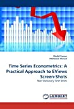 img - for Time Series Econometrics: A Practical Approach to EViews Screen-Shots: Non-Stationary Time Series by Khalid Zaman (2010-11-09) book / textbook / text book