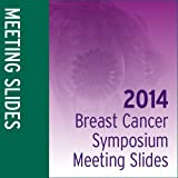 Meeting Slides:  2014 Breast Cancer Symposium