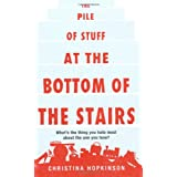 The Pile of Stuff at the Bottom of the Stairsby Christina Hopkinson