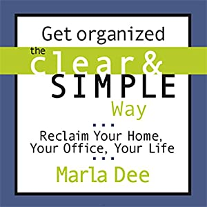 Get Organized the Clear & Simple Way Audiobook