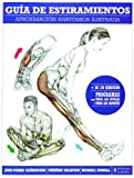 img - for Guia de estiramientos. Aproximacion anatomica ilustrada (Fitness Y Deporte / Fitness and Sport) (Spanish Edition) book / textbook / text book