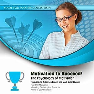 Motivation to Succeed!: The Psychology of Motivation | [ Made for Success, Zig Ziglar, Les Brown, Mark Victor Hansen]
