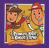 echange, troc Princess Katie & Racer Steve - Songs for the Coolest Kids