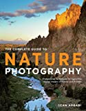 img - for The Complete Guide to Nature Photography: Professional Techniques for Capturing Digital Images of Nature and Wildlife book / textbook / text book