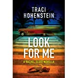 Look For Me (A Rachel Scott prequel) (Rachel Scott Adventures)by Traci Hohenstein