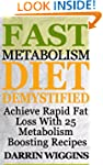 Fast Metabolism Diet: Demystified - A...