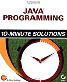 Java Programming 10-Minute Solutions (0782142850) by Watson, Mark