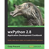 Wxpython 2.8 Application Development Cookbookby Cody Precord