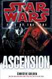 Ascension: Star Wars (Fate of the Jedi) (0345509161) by Golden, Christie