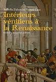 echange, troc Isabella Palumbo Fossati Casa - Intérieurs vénitiens à la Renaissance : Maisons, société et culture