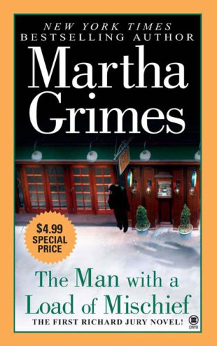 The Man With a Load of Mischief (Richard Jury Novel Series), Martha Grimes