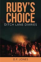 Ruby's Choice (Ditch Lane Diaries) (Volume 1)