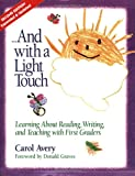 img - for ...And with a Light Touch: Learning about Reading, Writing, and Teaching with First Graders, 2nd Edition, Revised & Enlarged book / textbook / text book