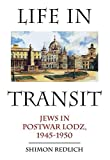 img - for Life in Transit: Jews in Postwar Lodz, 1945-1950 (Studies in Russian and Slavic Literatures, Cultures, and History) by Shimon Redlich (2011-02-01) book / textbook / text book