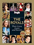 People: The Royals Revised and Updated: Their Lives, Loves and Secrets