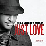 Brian Courtney Wilson Just Love