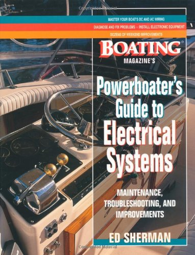 Powerboater'S Guide To Electrical Systems: Maintenace, Troubleshooting, And Improvements back-362987