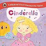 Cinderella: Ladybird First Favourite...